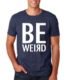 "BE WEIRD  Men T Shirt White-T Shirts-Gildan-Heather Navy-S To Fit Chest 36-38"" (91-96cm)-Daataadirect"