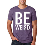 "BE WEIRD  Men T Shirt White-T Shirts-Gildan-Heather Purple-S To Fit Chest 36-38"" (91-96cm)-Daataadirect"