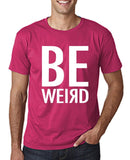 "BE WEIRD  Men T Shirt White-T Shirts-Gildan-Heliconia-S To Fit Chest 36-38"" (91-96cm)-Daataadirect"