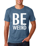 "BE WEIRD  Men T Shirt White-T Shirts-Gildan-Indigo Blue-S To Fit Chest 36-38"" (91-96cm)-Daataadirect"
