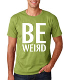 "BE WEIRD  Men T Shirt White-T Shirts-Gildan-Kiwi-S To Fit Chest 36-38"" (91-96cm)-Daataadirect"