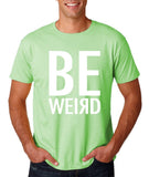 "BE WEIRD  Men T Shirt White-T Shirts-Gildan-Mint Green-S To Fit Chest 36-38"" (91-96cm)-Daataadirect"