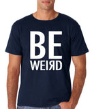 "BE WEIRD  Men T Shirt White-T Shirts-Gildan-Navy Blue-S To Fit Chest 36-38"" (91-96cm)-Daataadirect"