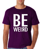 "BE WEIRD  Men T Shirt White-T Shirts-Gildan-Purple-S To Fit Chest 36-38"" (91-96cm)-Daataadirect"