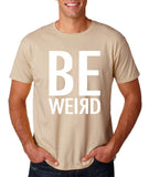 "BE WEIRD  Men T Shirt White-T Shirts-Gildan-Sand-S To Fit Chest 36-38"" (91-96cm)-Daataadirect"