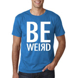 "BE WEIRD  Men T Shirt White-T Shirts-Gildan-Sapphire-S To Fit Chest 36-38"" (91-96cm)-Daataadirect"