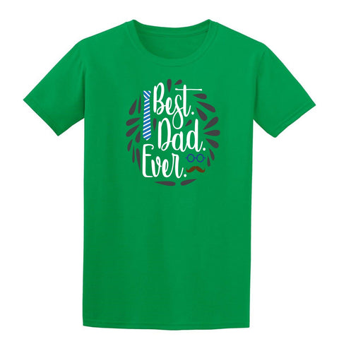 Best Dad Ever Mens T Shirts-Gildan-Daataadirect.co.uk