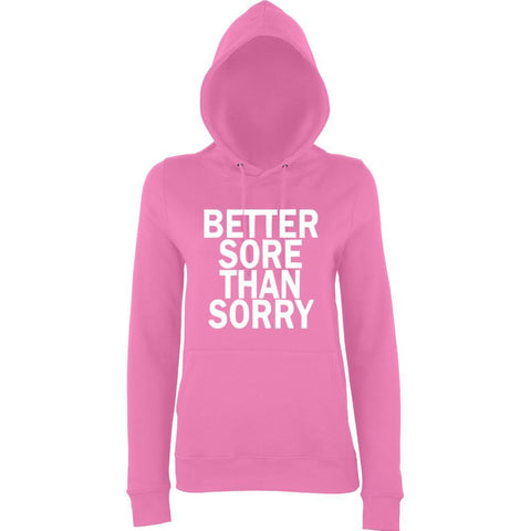 Better Sore Than Sorry Women Hoodies White-AWD-Daataadirect.co.uk