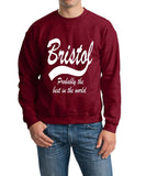 "BRISTOL Probably The Best City In The World Mens SweatShirt White-SweatShirts-Gildan-Antique Cherry-S To Fit Chest 36-38"" (91-96cm)-Daataadirect"
