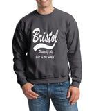 "BRISTOL Probably The Best City In The World Mens SweatShirt White-SweatShirts-Gildan-Charcoal-S To Fit Chest 36-38"" (91-96cm)-Daataadirect"