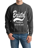 "BRISTOL Probably The Best City In The World Mens SweatShirt White-SweatShirts-Gildan-Dark Heather-S To Fit Chest 36-38"" (91-96cm)-Daataadirect"