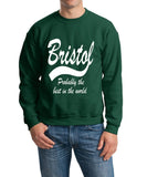 "BRISTOL Probably The Best City In The World Mens SweatShirt White-SweatShirts-Gildan-Forest Green-S To Fit Chest 36-38"" (91-96cm)-Daataadirect"