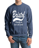 "BRISTOL Probably The Best City In The World Mens SweatShirt White-SweatShirts-Gildan-Indigo Blue-S To Fit Chest 36-38"" (91-96cm)-Daataadirect"