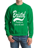"BRISTOL Probably The Best City In The World Mens SweatShirt White-SweatShirts-Gildan-Irish Green-S To Fit Chest 36-38"" (91-96cm)-Daataadirect"