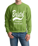 "BRISTOL Probably The Best City In The World Mens SweatShirt White-SweatShirts-Gildan-Kiwi-S To Fit Chest 36-38"" (91-96cm)-Daataadirect"
