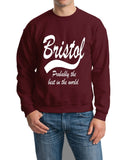 "BRISTOL Probably The Best City In The World Mens SweatShirt White-SweatShirts-Gildan-Maroon-S To Fit Chest 36-38"" (91-96cm)-Daataadirect"