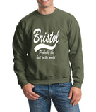 "BRISTOL Probably The Best City In The World Mens SweatShirt White-SweatShirts-Gildan-Military Green-S To Fit Chest 36-38"" (91-96cm)-Daataadirect"