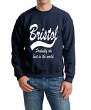"BRISTOL Probably The Best City In The World Mens SweatShirt White-SweatShirts-Gildan-Navy-S To Fit Chest 36-38"" (91-96cm)-Daataadirect"