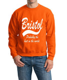 "BRISTOL Probably The Best City In The World Mens SweatShirt White-SweatShirts-Gildan-Orange-S To Fit Chest 36-38"" (91-96cm)-Daataadirect"