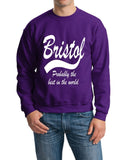 "BRISTOL Probably The Best City In The World Mens SweatShirt White-SweatShirts-Gildan-Purple-S To Fit Chest 36-38"" (91-96cm)-Daataadirect"