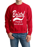 "BRISTOL Probably The Best City In The World Mens SweatShirt White-SweatShirts-Gildan-Red-S To Fit Chest 36-38"" (91-96cm)-Daataadirect"