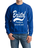 "BRISTOL Probably The Best City In The World Mens SweatShirt White-SweatShirts-Gildan-Royal Blue-S To Fit Chest 36-38"" (91-96cm)-Daataadirect"