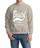 "BRISTOL Probably The Best City In The World Mens SweatShirt White-SweatShirts-Gildan-Sand-S To Fit Chest 36-38"" (91-96cm)-Daataadirect"
