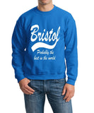 "BRISTOL Probably The Best City In The World Mens SweatShirt White-SweatShirts-Gildan-Sapphire-S To Fit Chest 36-38"" (91-96cm)-Daataadirect"