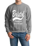 "BRISTOL Probably The Best City In The World Mens SweatShirt White-SweatShirts-Gildan-Sport Grey-S To Fit Chest 36-38"" (91-96cm)-Daataadirect"