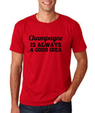 "Champagne is always a good idea Black mens T Shirt-T Shirts-Gildan-Cherry Red-S To Fit Chest 36-38"" (91-96cm)-Daataadirect"