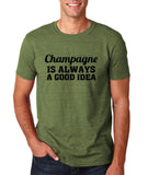 "Champagne is always a good idea Black mens T Shirt-T Shirts-Gildan-Heather Military Green-S To Fit Chest 36-38"" (91-96cm)-Daataadirect"