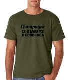 "Champagne is always a good idea Black mens T Shirt-T Shirts-Gildan-Military Green-S To Fit Chest 36-38"" (91-96cm)-Daataadirect"