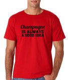 "Champagne is always a good idea Black mens T Shirt-T Shirts-Gildan-Red-S To Fit Chest 36-38"" (91-96cm)-Daataadirect"
