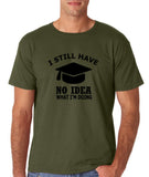 "Clueless Graduate No Idea What Doing Men T Shirt White-T Shirts-Gildan-Military Green-S To Fit Chest 36-38"" (91-96cm)-Daataadirect"
