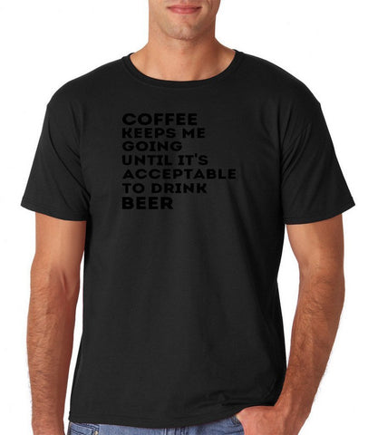 "Coffee keeps me going until it's acceptable to drink beer Mens T Shirts Black-T Shirts-Gildan-Black-S To Fit Chest 36-38"" (91-96cm)-Daataadirect"