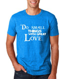 "Do Small Thing With Great Love Men T Shirts White-T Shirts-Gildan-Antique Sapphire-S To Fit Chest 36-38"" (91-96cm)-Daataadirect"