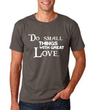 "Do Small Thing With Great Love Men T Shirts White-T Shirts-Gildan-Charcoal-S To Fit Chest 36-38"" (91-96cm)-Daataadirect"