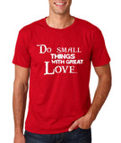 "Do Small Thing With Great Love Men T Shirts White-T Shirts-Gildan-Cherry Red-S To Fit Chest 36-38"" (91-96cm)-Daataadirect"