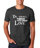 "Do Small Thing With Great Love Men T Shirts White-T Shirts-Gildan-Dk Heather-S To Fit Chest 36-38"" (91-96cm)-Daataadirect"