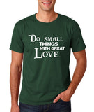 "Do Small Thing With Great Love Men T Shirts White-T Shirts-Gildan-Forest Green-S To Fit Chest 36-38"" (91-96cm)-Daataadirect"