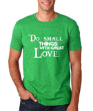 "Do Small Thing With Great Love Men T Shirts White-T Shirts-Gildan-Heather Irish Green-S To Fit Chest 36-38"" (91-96cm)-Daataadirect"