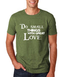 "Do Small Thing With Great Love Men T Shirts White-T Shirts-Gildan-Heather Military Green-S To Fit Chest 36-38"" (91-96cm)-Daataadirect"