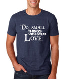 "Do Small Thing With Great Love Men T Shirts White-T Shirts-Gildan-Heather Navy-S To Fit Chest 36-38"" (91-96cm)-Daataadirect"