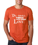 "Do Small Thing With Great Love Men T Shirts White-T Shirts-Gildan-Heather Orange-S To Fit Chest 36-38"" (91-96cm)-Daataadirect"