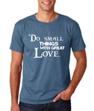 "Do Small Thing With Great Love Men T Shirts White-T Shirts-Gildan-Indigo Blue-S To Fit Chest 36-38"" (91-96cm)-Daataadirect"
