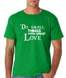 "Do Small Thing With Great Love Men T Shirts White-T Shirts-Gildan-Irish Green-S To Fit Chest 36-38"" (91-96cm)-Daataadirect"