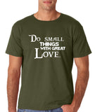 "Do Small Thing With Great Love Men T Shirts White-T Shirts-Gildan-Military Green-S To Fit Chest 36-38"" (91-96cm)-Daataadirect"
