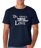 "Do Small Thing With Great Love Men T Shirts White-T Shirts-Gildan-Navy Blue-S To Fit Chest 36-38"" (91-96cm)-Daataadirect"