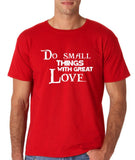 "Do Small Thing With Great Love Men T Shirts White-T Shirts-Gildan-Red-S To Fit Chest 36-38"" (91-96cm)-Daataadirect"