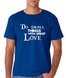 "Do Small Thing With Great Love Men T Shirts White-T Shirts-Gildan-Royal Blue-S To Fit Chest 36-38"" (91-96cm)-Daataadirect"